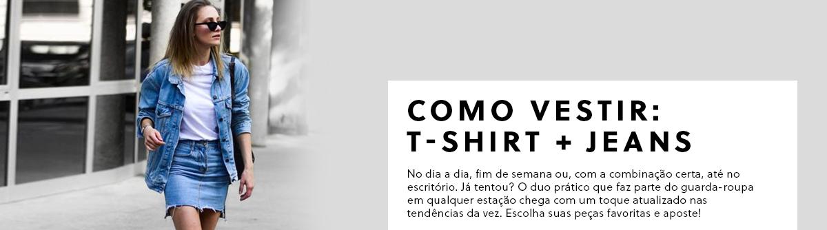 Como vestir: T-Shirt + Jeans